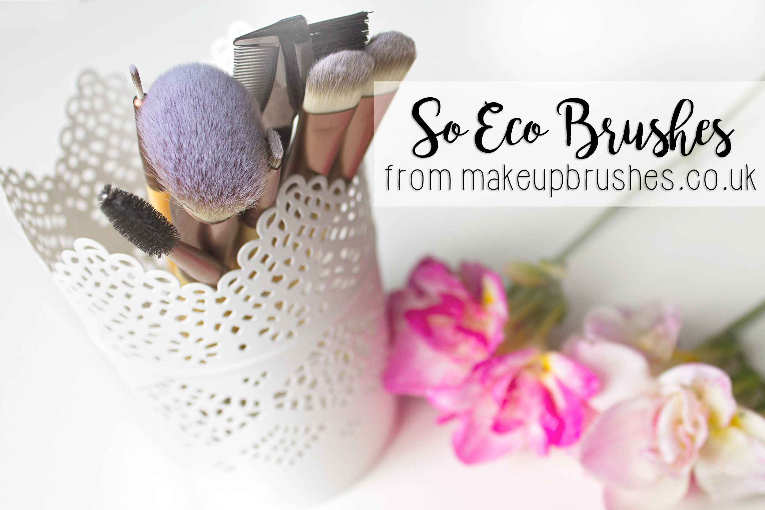So Eco Makeup Brushes from Makeupbrushes.co.uk* | Review
